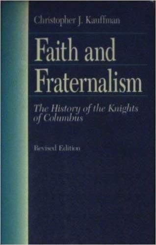 9780133009897: Faith and Fraternalism: The History of the Knights of Columbus