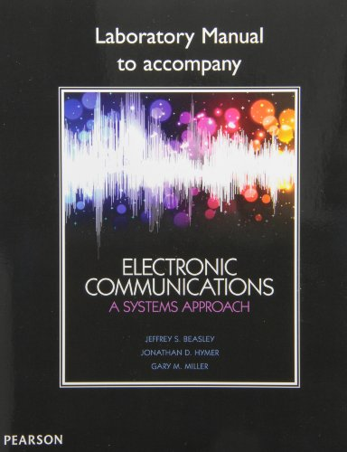 Lab Manual for Electronic Communications: A Systems: Beasley, Jeffrey S.,