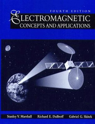 Electromagnetic Concepts and Applications: Richard E. Dubroff; S. V. Marshall; G. G. Skitek