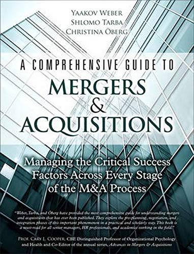 9780133014150: A Comprehensive Guide to Mergers & Acquisitions: Managing the Critical Success Factors Across Every Stage of the M&A Process