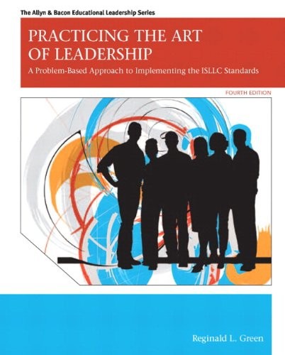 9780133014617: Practicing the Art of Leadership: A Problem-Based Approach to Implementing the ISLLC Standards Plus MyEdLeadershipLab with Pearson eText -- Access ... Allyn & Bacon Educational Leadership Series)
