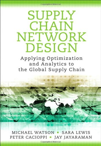 9780133017373: Supply Chain Network Design: Applying Optimization and Analytics to the Global Supply Chain (FT Press Operations Management)
