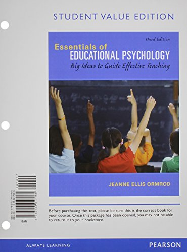 Essentials of Educational Psychology: Big Ideas to Guide Effective Teaching, Student Value Edition ...