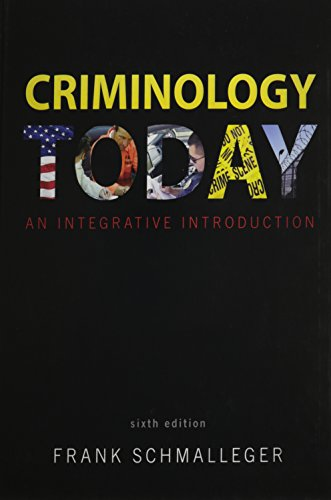 9780133018738: Criminology Today: An Integrative Introduction Plus NEW MyCJLab -- Access Card Package (6th Edition)