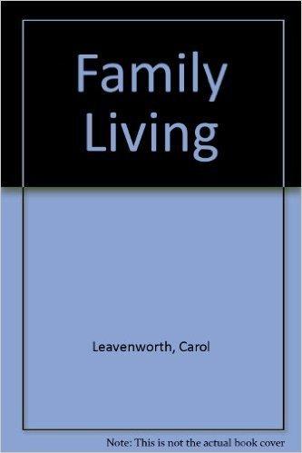 9780133019612: Family Living
