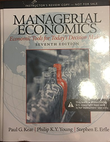 9780133020885: Managerial Economics (7th Edition): Economic Tools for Today's Decision Makers Instructor's Review Copy