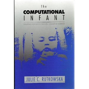9780133021349: The Computational Infant: Looking for Developmental Cognitive Science