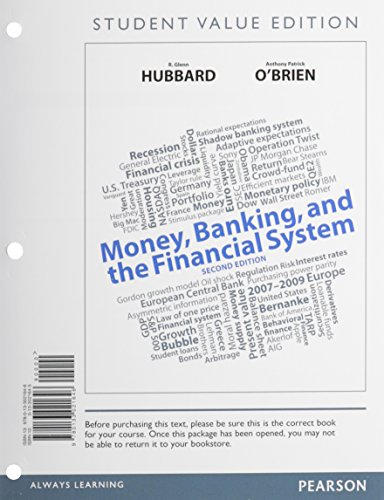 Money, Banking, and the Financial System, Student: Hubbard, R. Glenn;