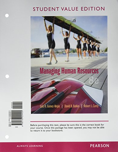 Managing Human Resources, Student Value Edition (8th: Gomez-Mejia, Luis R.;