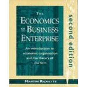 9780133026887: The Economics of Business Enterprise: An Introduction to Economic Organization and the Theory of the Firm