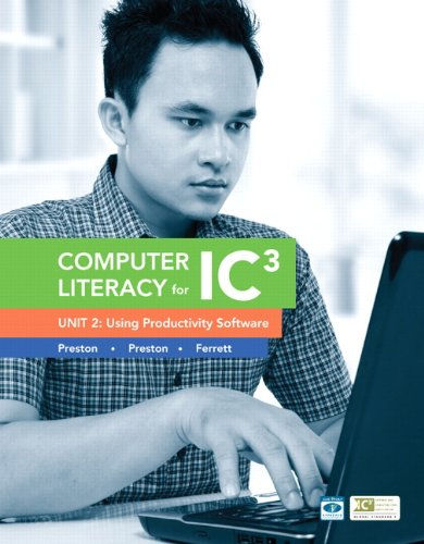 9780133028614: Computer Literacy for IC3 Unit 2: Using Productivity Software (2nd Edition) (Computers Are Your Future)
