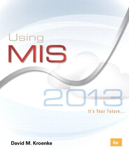 9780133029673: Using MIS (6th Edition)