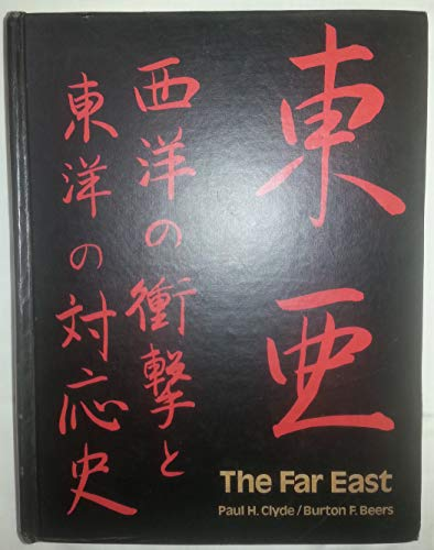 9780133029680: The Far East: A History of Western Impacts and Eastern Responses, 1830-1975