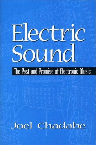 9780133032314: Electric Sound: The Past and Promise of Electronic Music