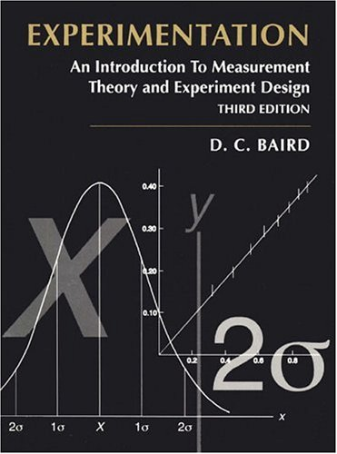 Experimentation: An Introduction to Measurement Theory and: David C. Baird
