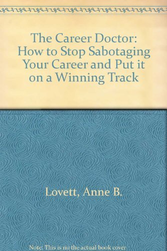 9780133033229: The Career Prescription: How to Stop Sabotaging Your Career and Put It on a Winning Track
