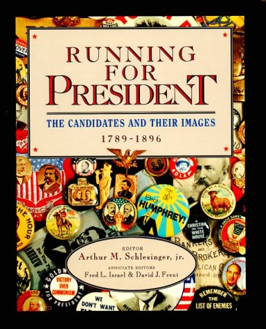 9780133033557: Running for President: The Candidates and Their Images, Vol. 1: 1789-1896