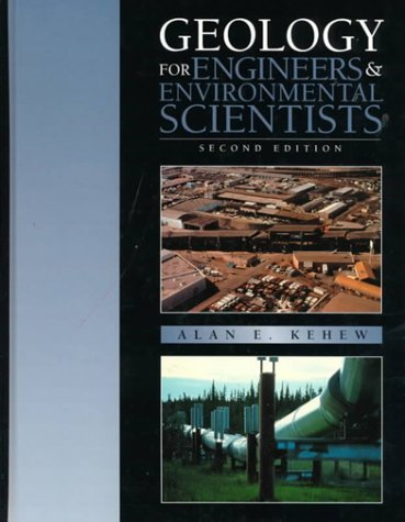 Geology For Engineers and Environmental Scientists (2nd: Alan E. Kehew