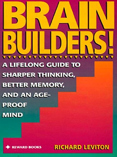 9780133036039: Brain Builders!: A Lifelong Guide to Sharper Thinking, Better Memory, and an Age-Proof Mind