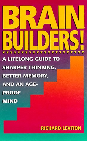 9780133036114: Brain Builders!: A Lifelong Guide to Sharper Thinking, Better Memory, and an Ageproof Mind