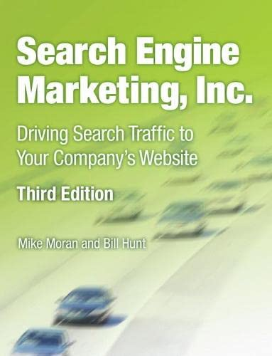 9780133039177: Search Engine Marketing, Inc.: Driving Search Traffic to Your Company's Web Site