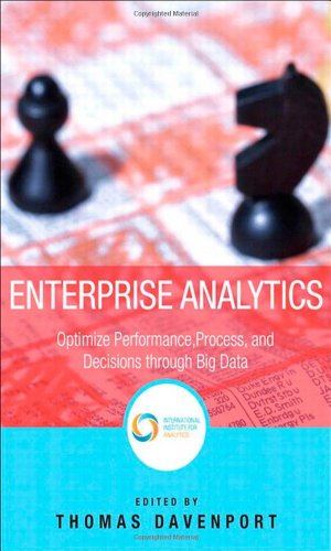 9780133039436: Enterprise Analytics: Optimize Performance, Process, and Decisions Through Big Data (FT Press Operations Management)