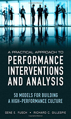 9780133040500: A Practical Approach to Performance Interventions and Analysis: 50 Models for Building a High-Performance Culture