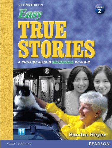 9780133041828: Easy True Stories: A Picture-Based Beginning Reader (Level 2) (2nd Edition) (Easy True Stories: A Picture-Based Beginner Reader)