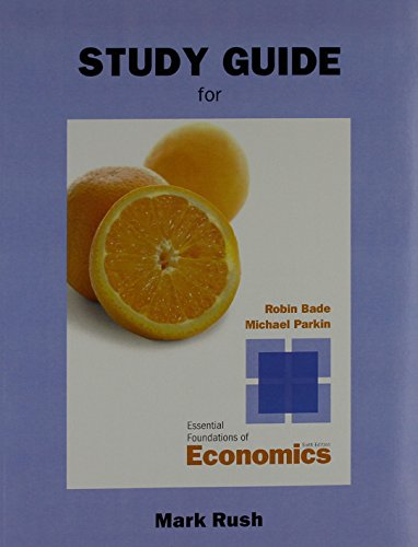 9780133044072: Essential Foundations of Economics, Student Value Edition with Study Guide Plus NEW MyEconLab with Pearson eText -- Access Card Package (6th Edition)