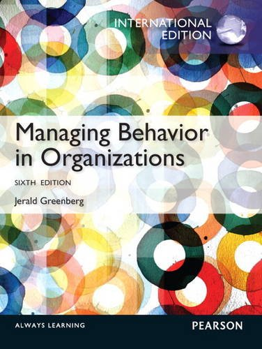 9780133045741: Managing Behavior in Organizations