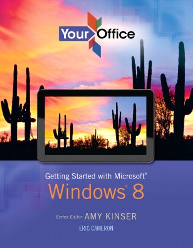 Your Office: Getting Started with Windows 8: Kinser, Amy S.,