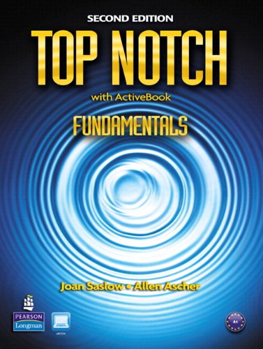 Top Notch Fundamentals w/ActiveBook, MyLab, and Workbook Pack (2nd Edition) (0133046540) by Saslow, Joan; Ascher, Allen