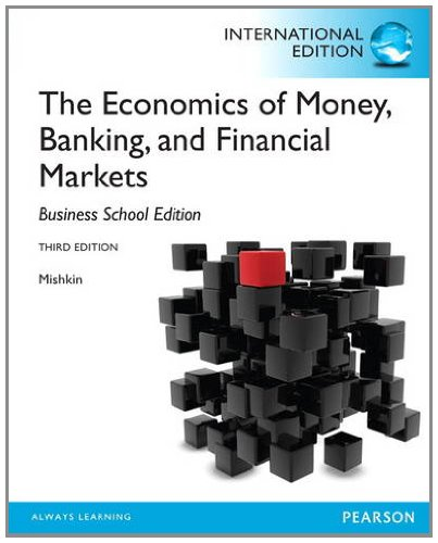 9780133047936: Economics of Money, Banking and Financial Markets, The:The Business School Edition: International Edition