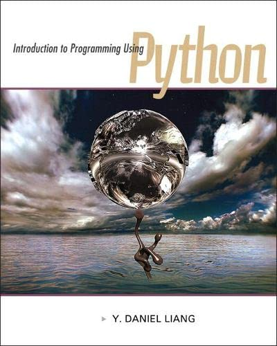 Introduction to Programming Using Python plus MyProgrammingLab: Liang, Y. Daniel