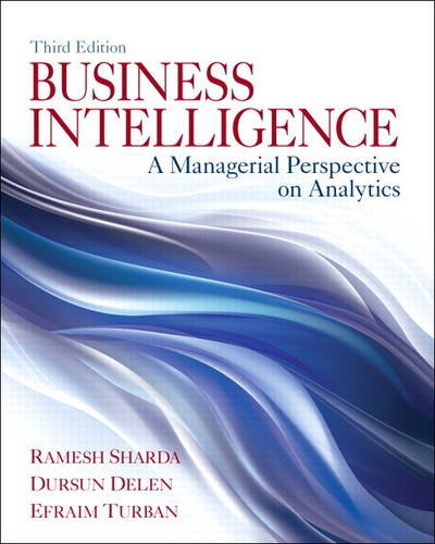 9780133051056: Business Intelligence: A Managerial Perspective on Analytics (3rd Edition)