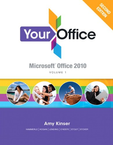Your Office: Microsoft Office 2010, Volume 1: Kinser, Amy S.,