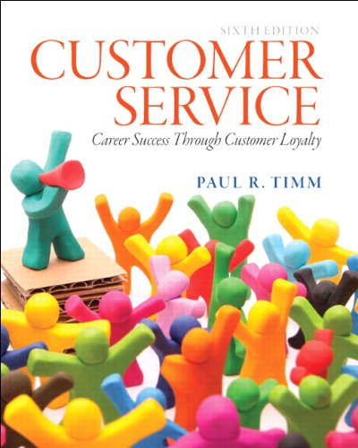 9780133056259: Customer Service: Career Success Through Customer Loyalty (6th Edition)