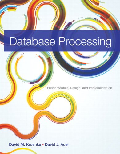 9780133058352: Database Processing: Fundamentals, Design, and Implementation (13th Edition)