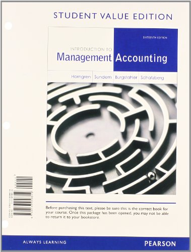 Introduction to Management Accounting, Student Value Edition: Horngren, Charles T.;