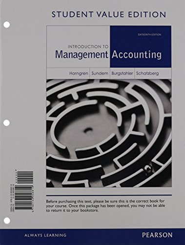 Introduction to Management Accounting, Student Value Edition: Charles T Horngren,
