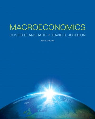Macroeconomics (6th Edition): Blanchard, Olivier; Johnson,