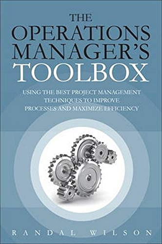 9780133064681: The Operations Manager's Toolbox: Using the Best Project Management Techniques to Improve Processes and Maximize Efficiency (FT Press Operations Management)