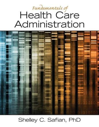9780133065633: Fundamentals of Health Care Administration