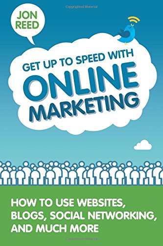 9780133066272: Get Up to Speed with Online Marketing: How to Use Websites, Blogs, Social Networking and Much More