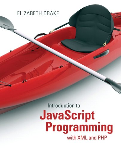9780133068306: Introduction to JavaScript Programming with XML and PHP
