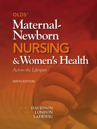 9780133073775: Olds' Maternal-Newborn Nursing & Women's Health Across the Lifespan Plus NEW MyNursingLab with Pearson eText -- Access Card Package (9th Edition)