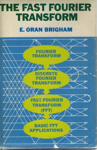 The Fast Fourier Transform: An Introduction to: Brigham, E. Oran