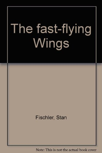 9780133076608: The Fast-Flying Wings
