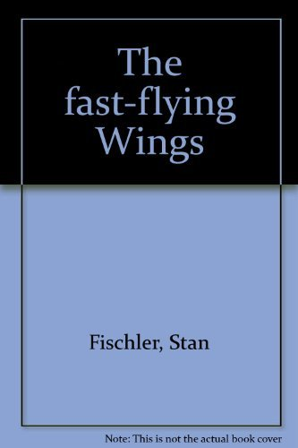 9780133076783: The fast-flying Wings