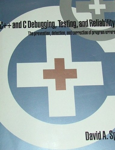 9780133081725: C++ and C Debugging, Testing, and Reliability: The Prevention, Detection, and Correction of Program Errors/Book and Disk